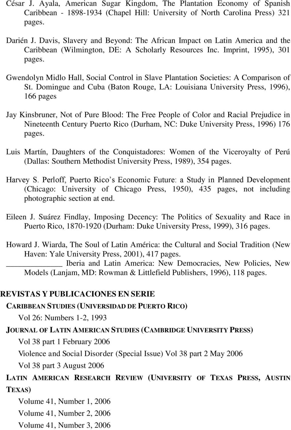 Imprint, 1995), 301 Gwendolyn Midlo Hall, Social Control in Slave Plantation Societies: A Comparison of St.