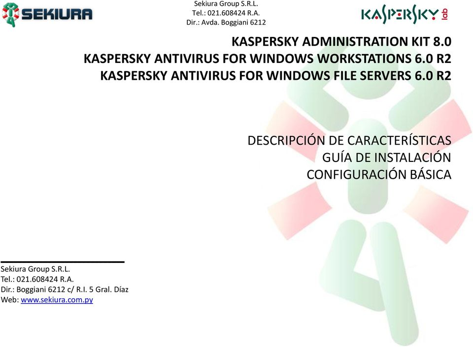 0 R2 KASPERSKY ANTIVIRUS FOR WINDOWS FILE SERVERS 6.
