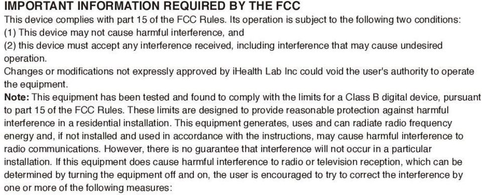 may cause undesired operation. Changes or modifications not expressly approved by ihealth Lab Inc could void the user's authority to operate the equipment.