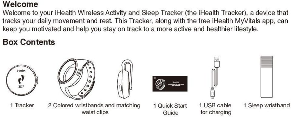 This Tracker, along with the free ihealth MyVitals app, can keep you motivated and help you stay on track
