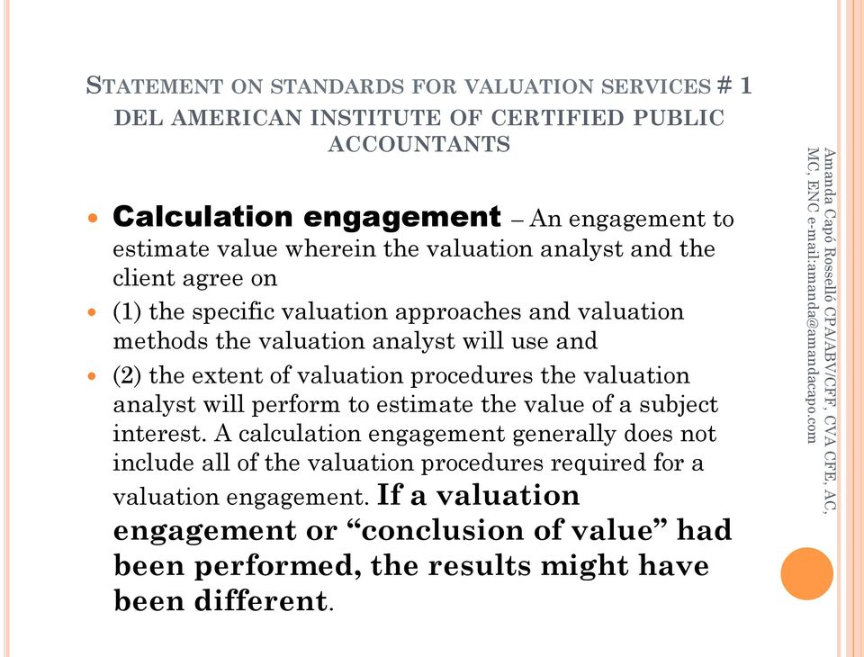 analyst will perform to estimate the value of a subject interest.