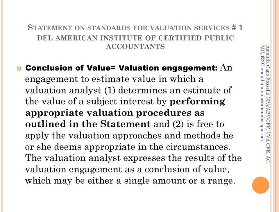 Statement and (2) is free to apply the valuation approaches and methods he or she deems appropriate in the circumstances.