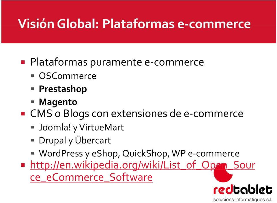 y VirtueMart Drupal y Übercart WordPress y eshop, QuickShop, WP e
