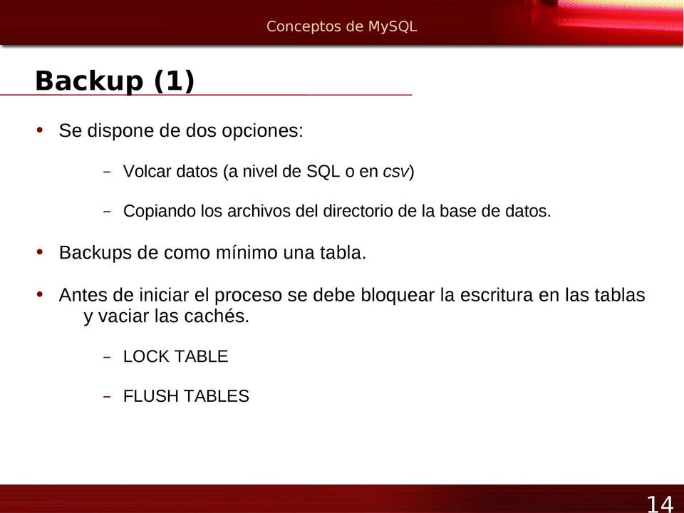 Backups de como mínimo una tabla.