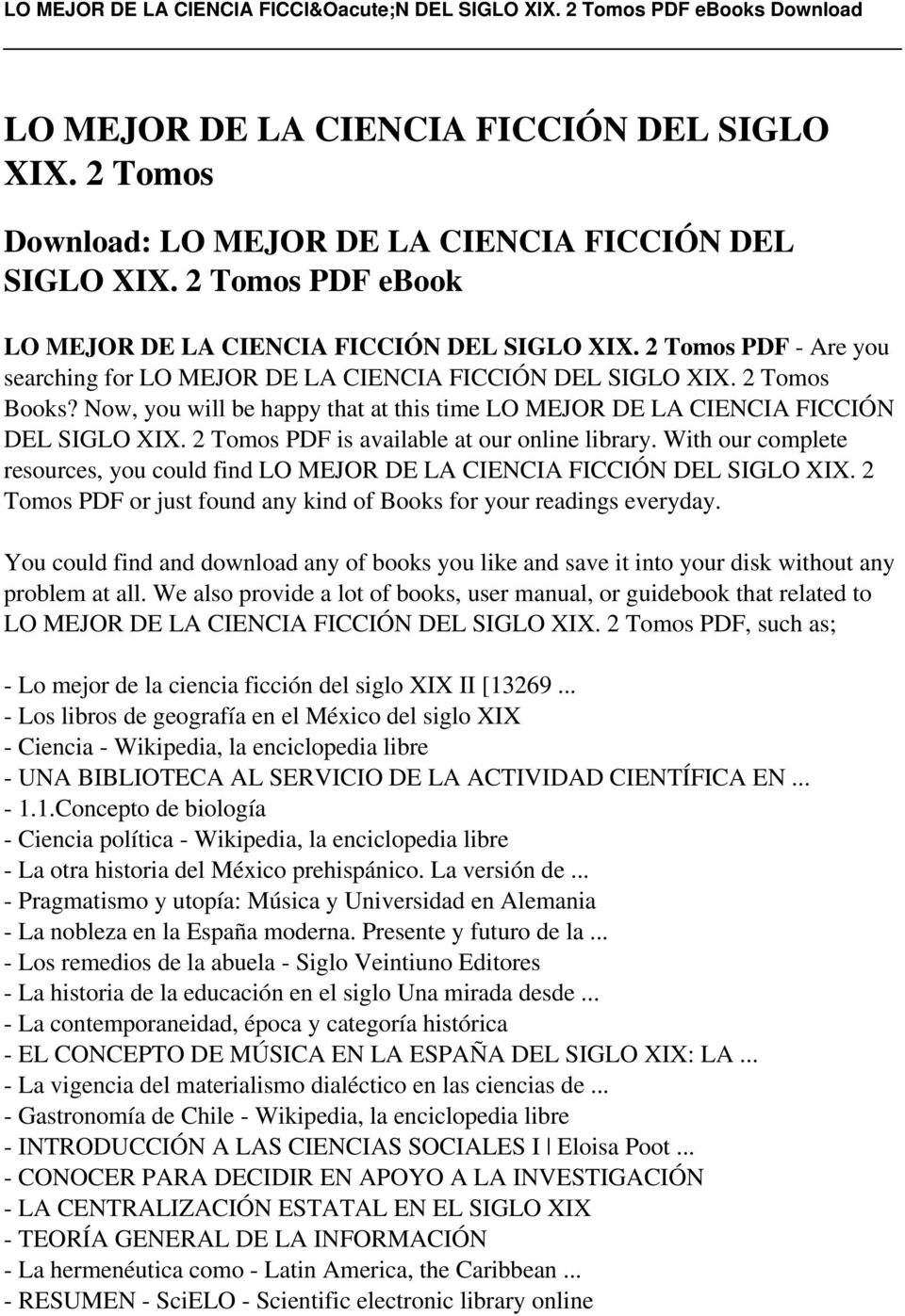 2 Tomos PDF is available at our online library. With our complete resources, you could find LO MEJOR DE LA CIENCIA FICCIÓN DEL SIGLO XIX.