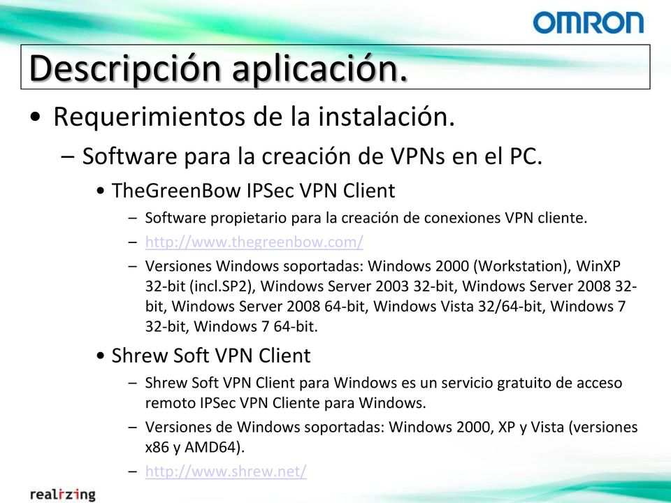 com/ Versiones Windows soportadas: Windows 2000 (Workstation), WinXP 32-bit (incl.