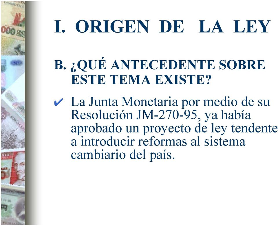 La Junta Monetaria por medio de su Resolución