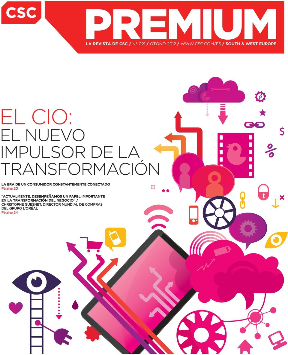 COM/ES / SOUTH & WEST EUROPE EL CIO: EL NUEVO IMPULSOR DE LA TRANSFORMACIÓN LA ERA