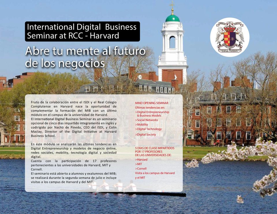 El International Digital Business Seminar es un seminario opcional de cinco días impartido íntegramente en inglés y codirigido por Nacho de Pinedo, CEO del ISDI, y Colin Maclay, Director of the