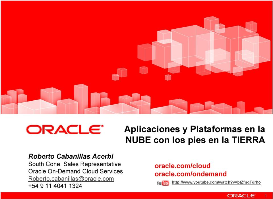 On-Demand Cloud Services Roberto.cabanillas@oracle.