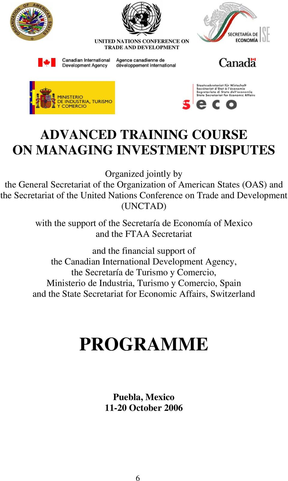 de Economía of Mexico and the FTAA Secretariat and the financial support of the Canadian International Development Agency, the Secretaría de Turismo y