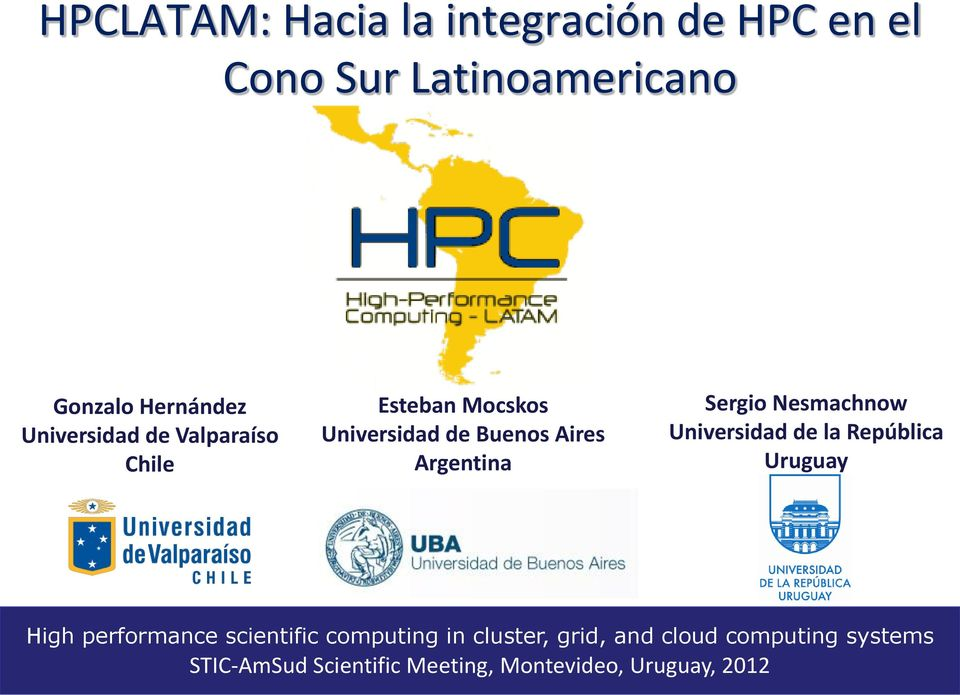 República Uruguay High performance scientific computing in cluster, grid, and cloud computing systems