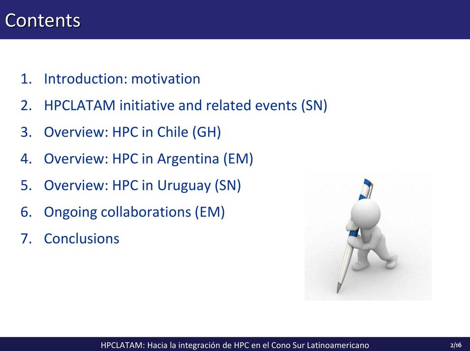 Overview: HPC in Chile (GH) 4. Overview: HPC in Argentina (EM) 5.