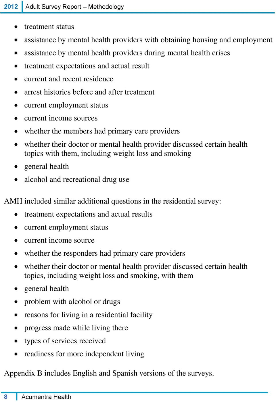 providers whether their doctor or mental health provider discussed certain health topics with them, including weight loss and smoking general health alcohol and recreational drug use AMH included