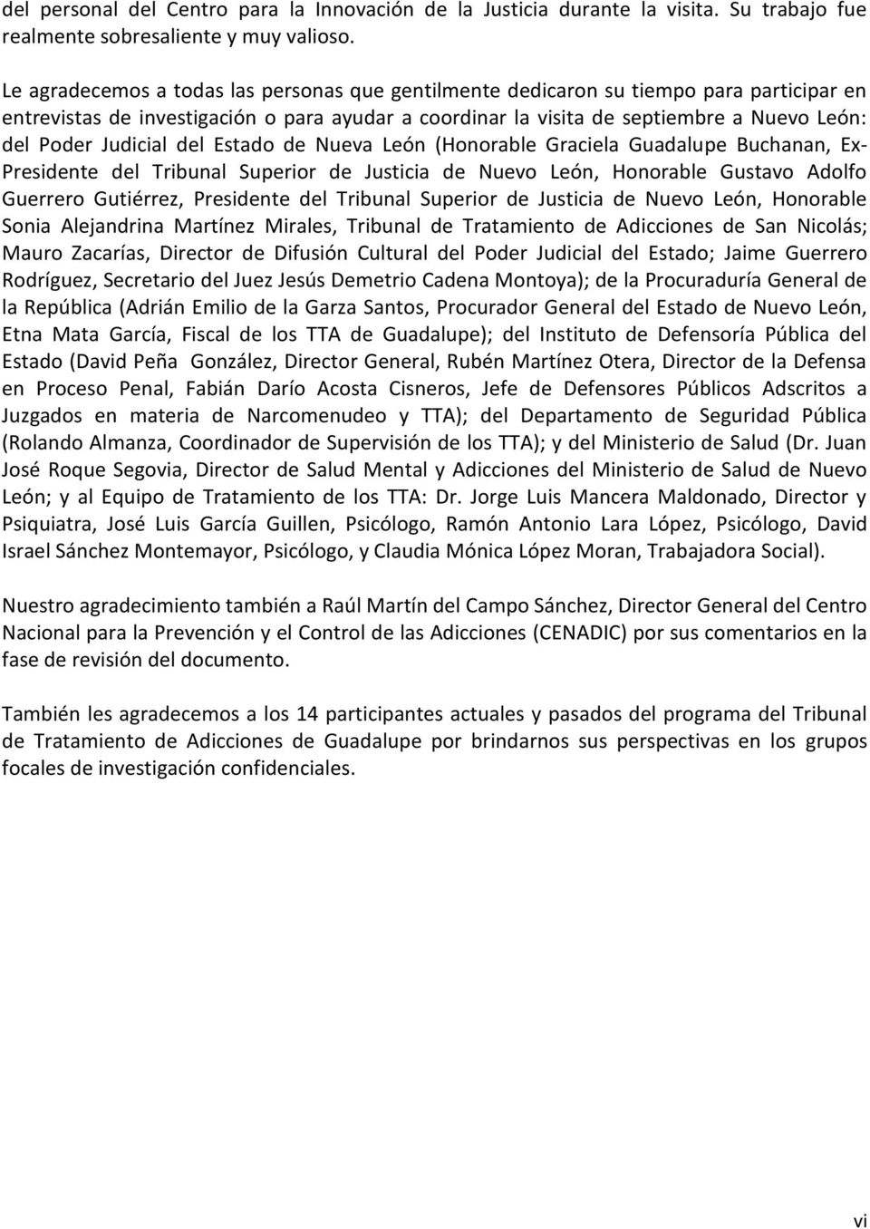 Judicial del Estado de Nueva León (Honorable Graciela Guadalupe Buchanan, Ex- Presidente del Tribunal Superior de Justicia de Nuevo León, Honorable Gustavo Adolfo Guerrero Gutiérrez, Presidente del