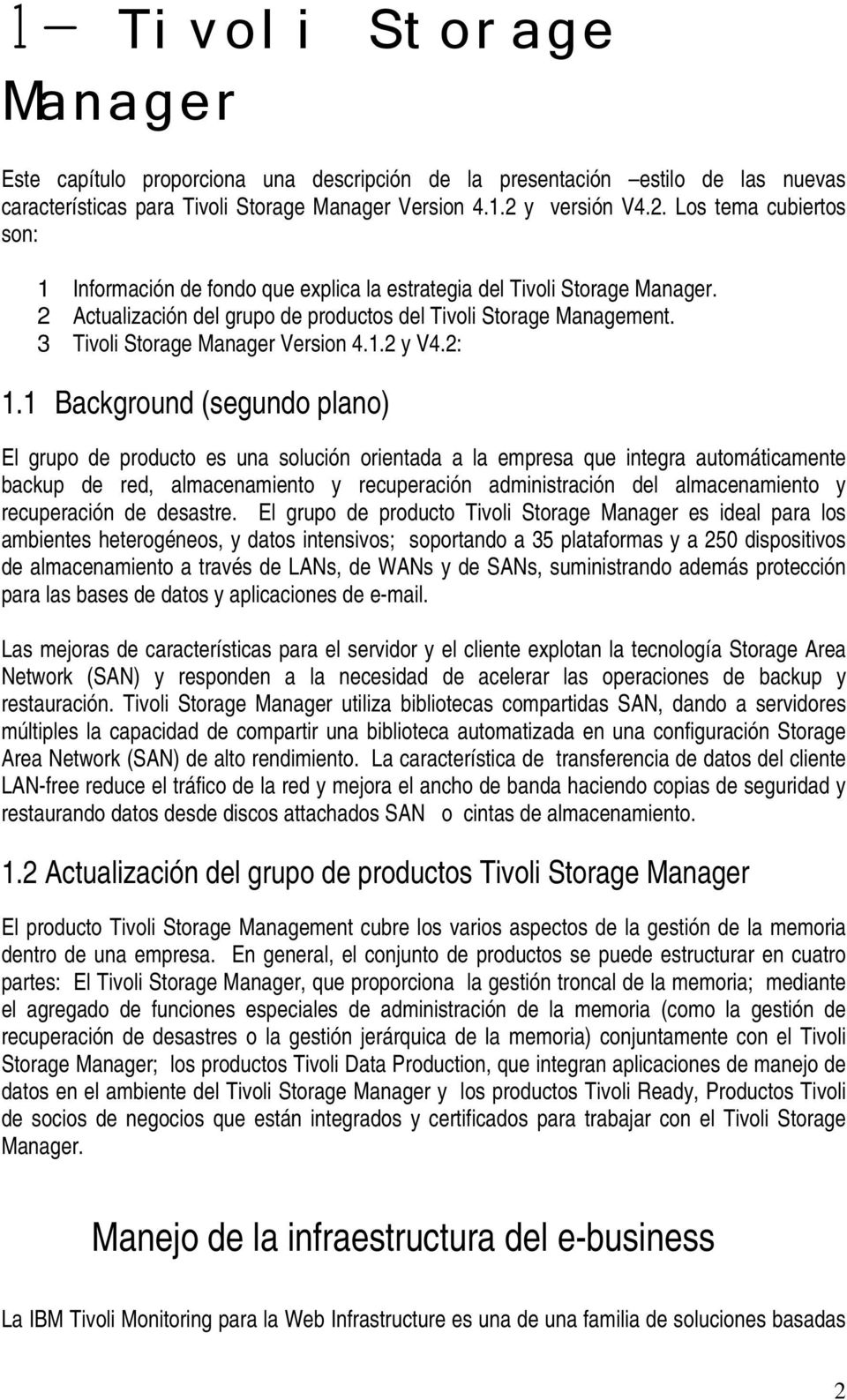 3 Tivoli Storage Manager Version 4.1.2 y V4.2: 1.