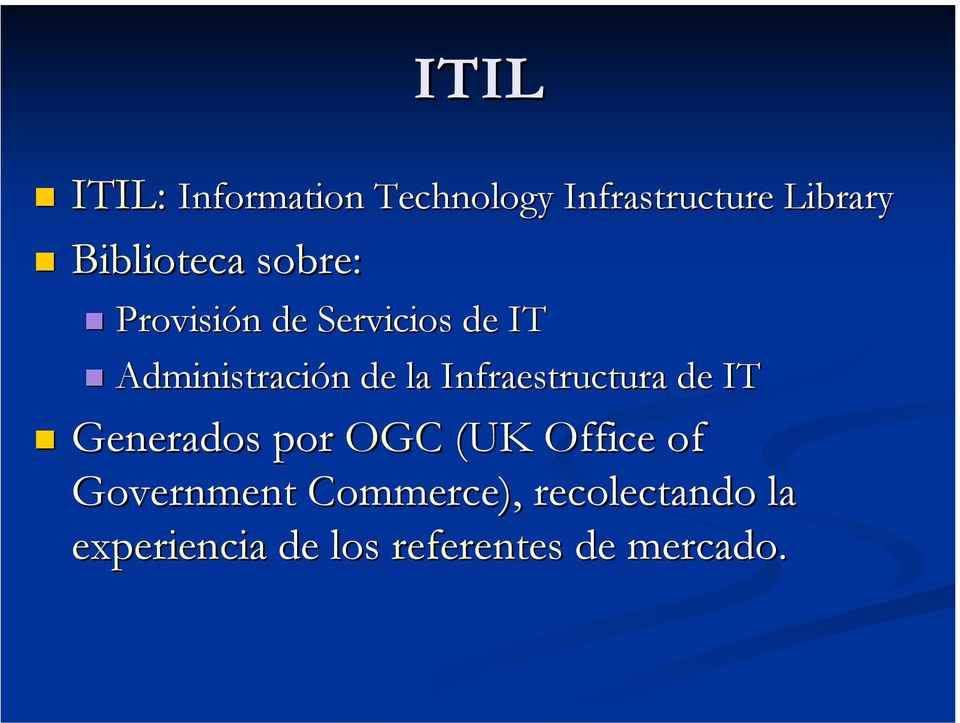 de la Infraestructura de IT Generados por OGC (UK Office of