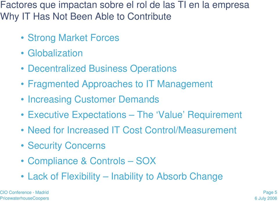 Increasing Customer Demands Executive Expectations The Value Requirement Need for Increased IT Cost