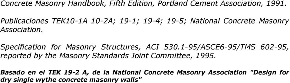 Specification for Masonry Structures, ACI 530.