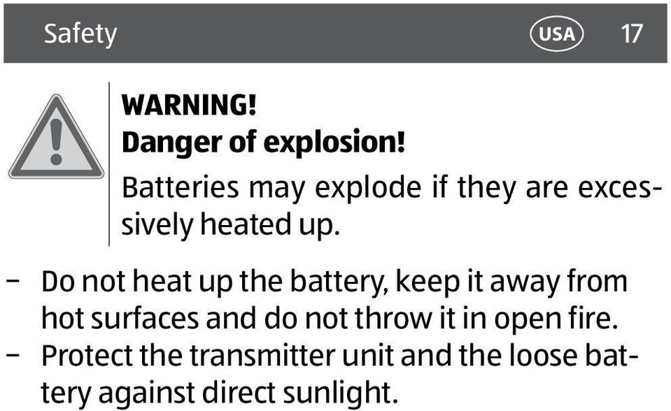 Do not heat up the battery, keep it away from hot surfaces and do