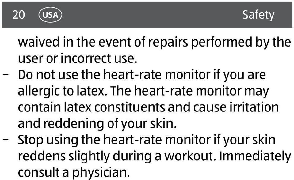 The heart-rate monitor may contain latex constituents and cause irritation and reddening of
