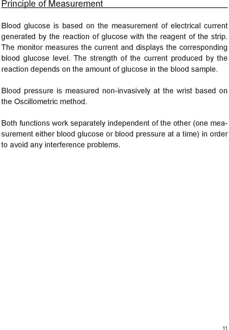 The strength of the current produced by the reaction depends on the amount of glucose in the blood sample.