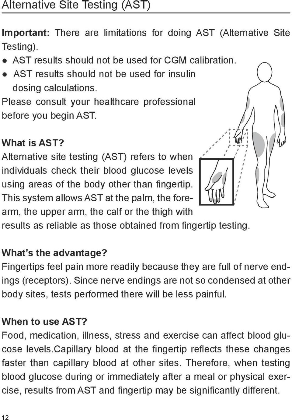 Alternative site testing (AST) refers to when individuals check their blood glucose levels using areas of the body other than fingertip.