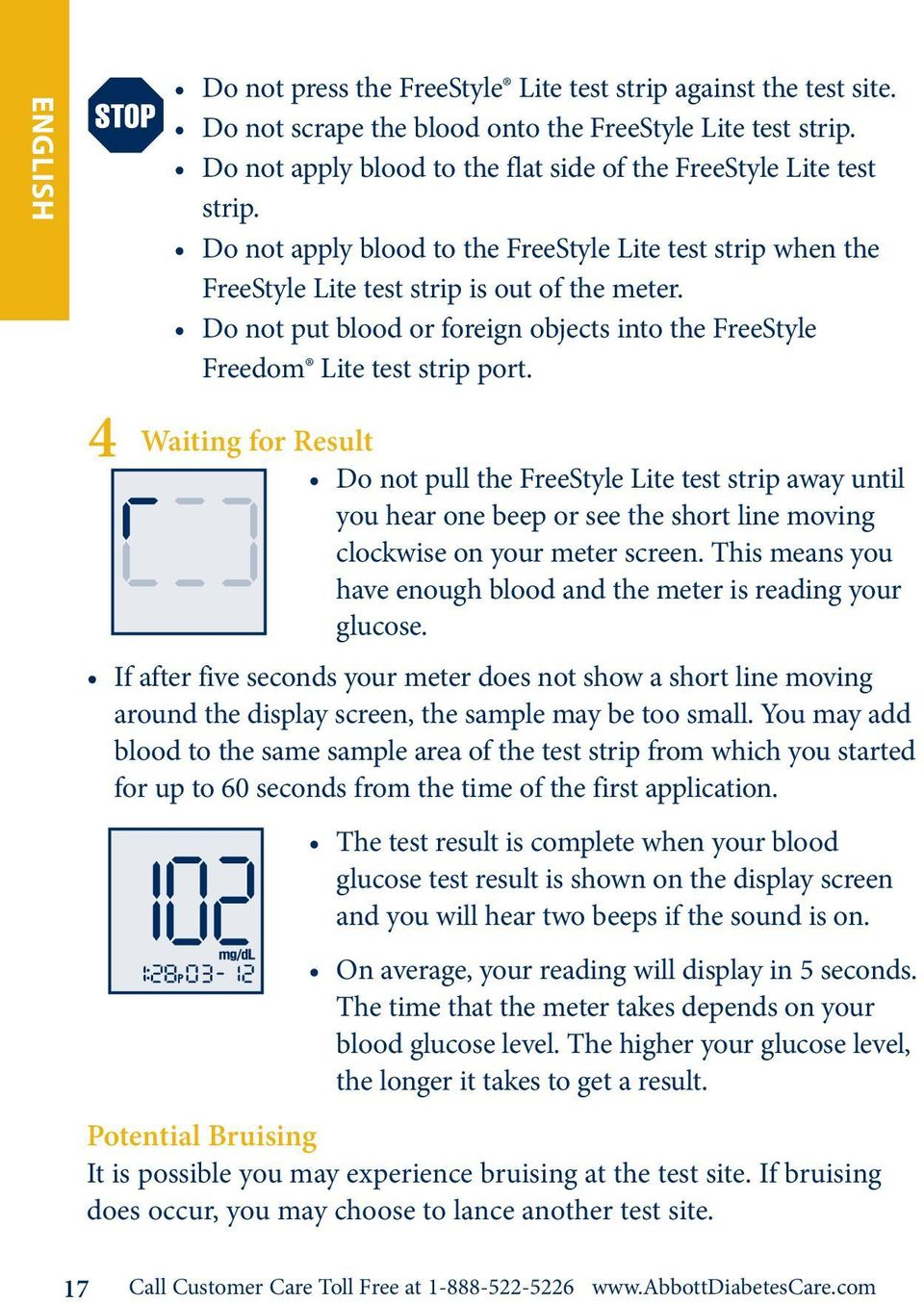 Do not put blood or foreign objects into the FreeStyle Freedom Lite test strip port.