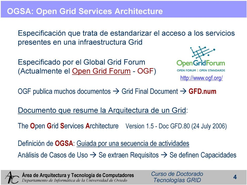 org/ OGF publica muchos documentos GridFinal Document GFD.