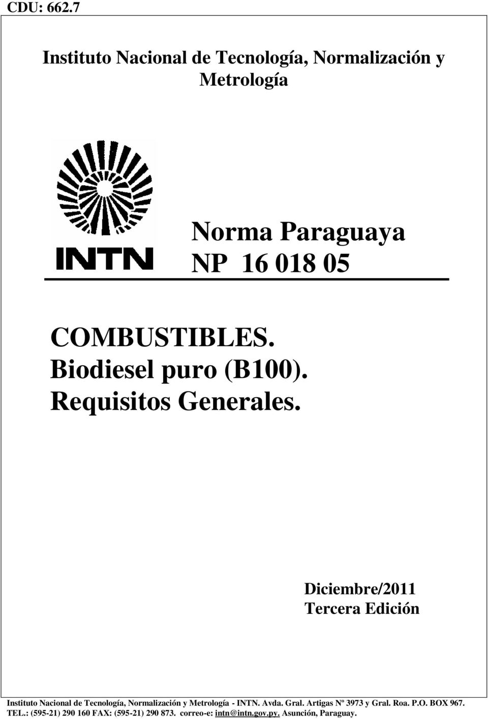 COMBUSTIBLES. Biodiesel puro (B100). Requisitos Generales.