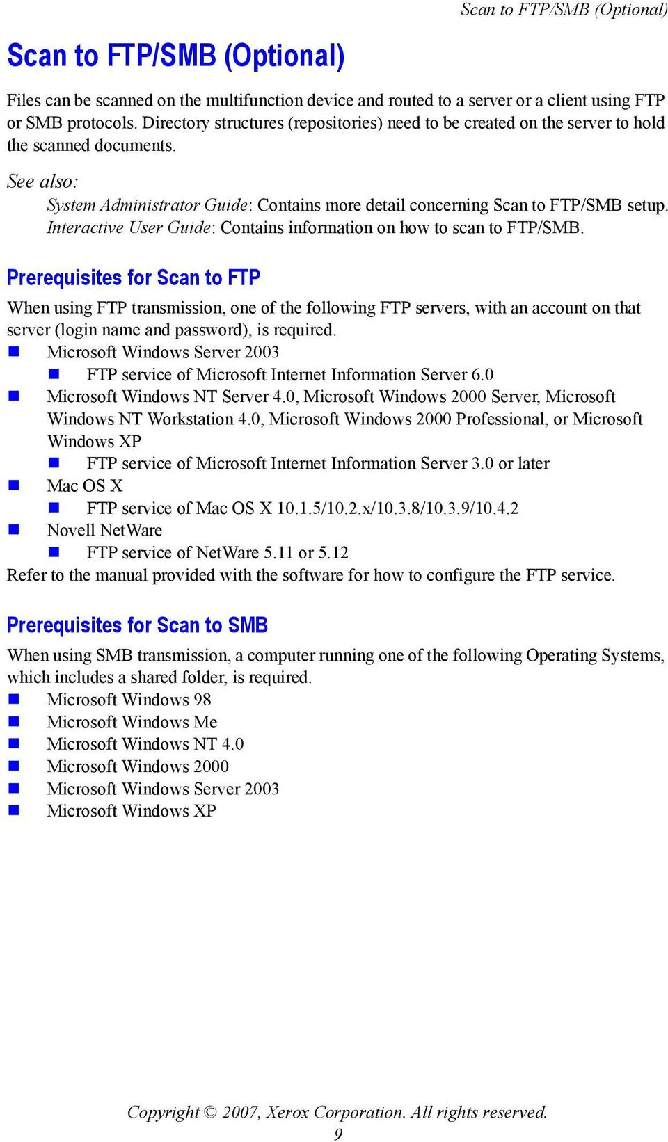 Interactive User Guide: Contains information on how to scan to FTP/SMB.