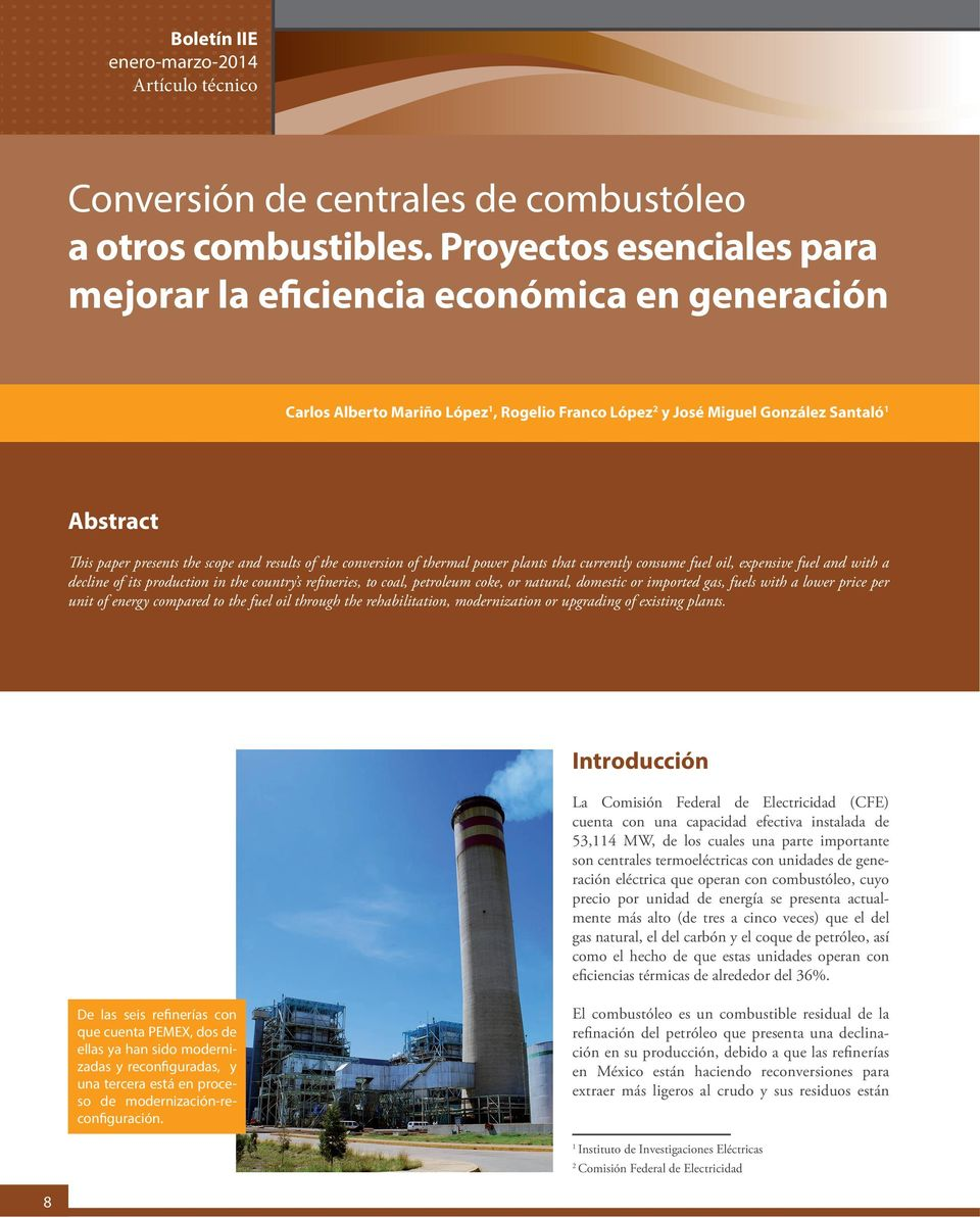 and results of the conversion of thermal power plants that currently consume fuel oil, expensive fuel and with a decline of its production in the country s refineries, to coal, petroleum coke, or