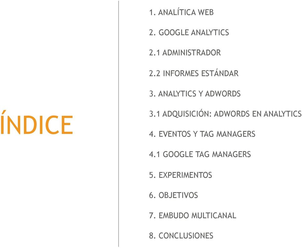1 ADQUISICIÓN: ADWORDS EN ANALYTICS 4. EVENTOS Y TAG MANAGERS 4.