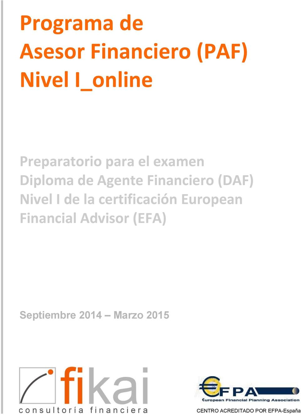 (DAF) Nivel I de la certificación European Financial