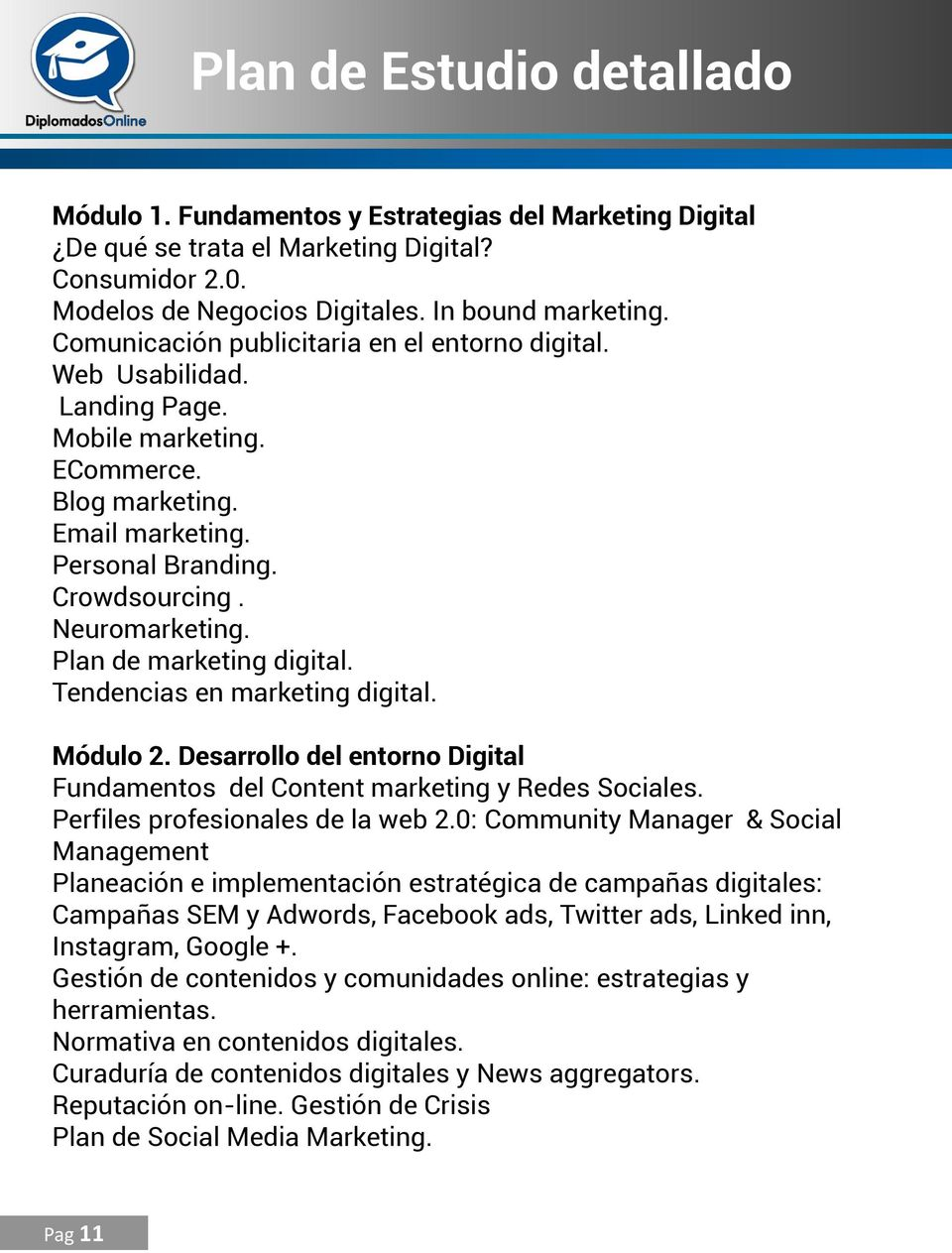Plan de marketing digital. Tendencias en marketing digital. Módulo 2. Desarrollo del entorno Digital Fundamentos del Content marketing y Redes Sociales. Perfiles profesionales de la web 2.