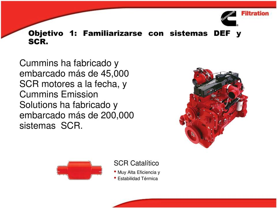 fecha, y Cummins Emission Solutions ha fabricado y embarcado más