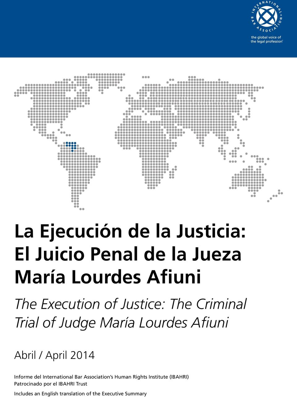 April 2014 Informe del International Bar Association s Human Rights Institute