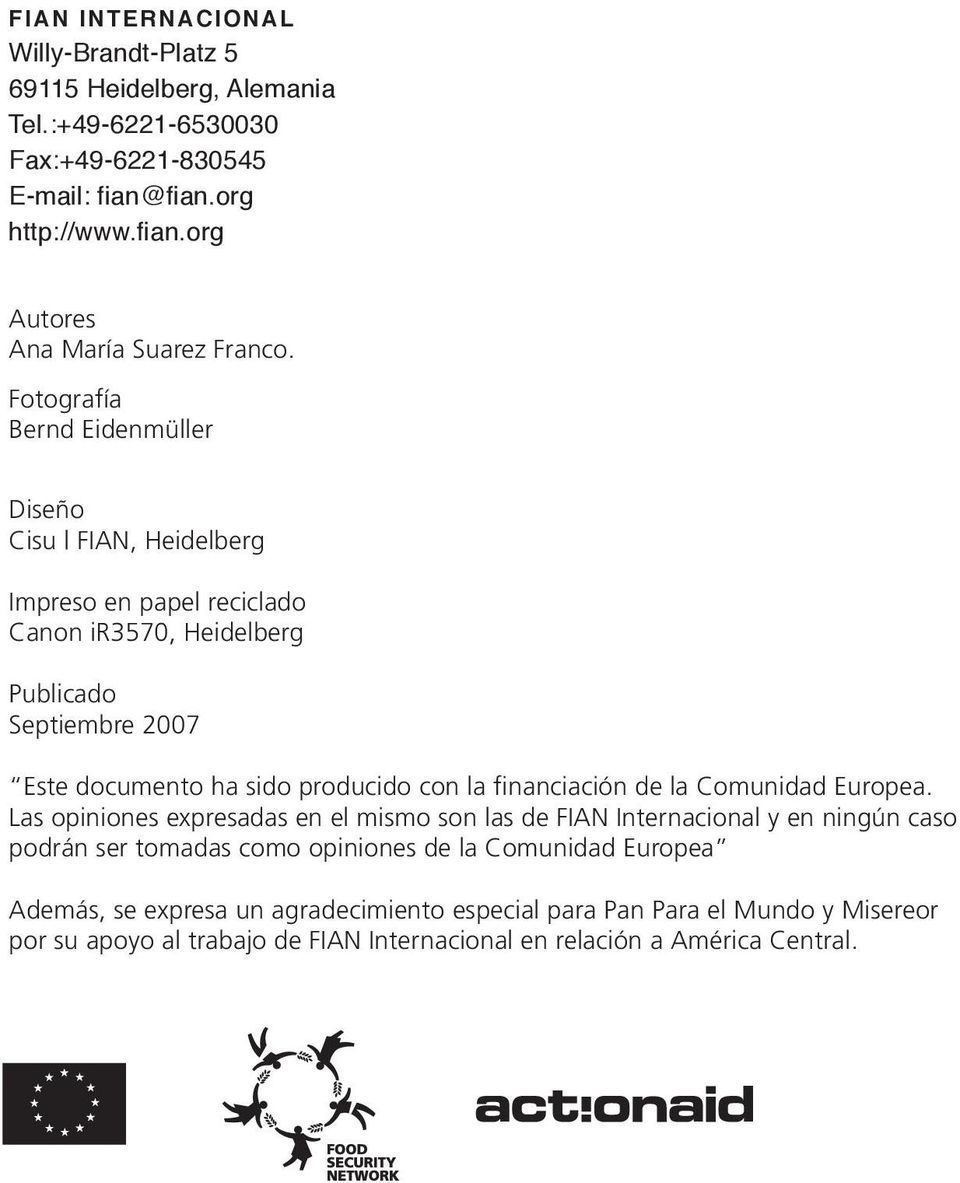 la financiación de la Comunidad Europea.