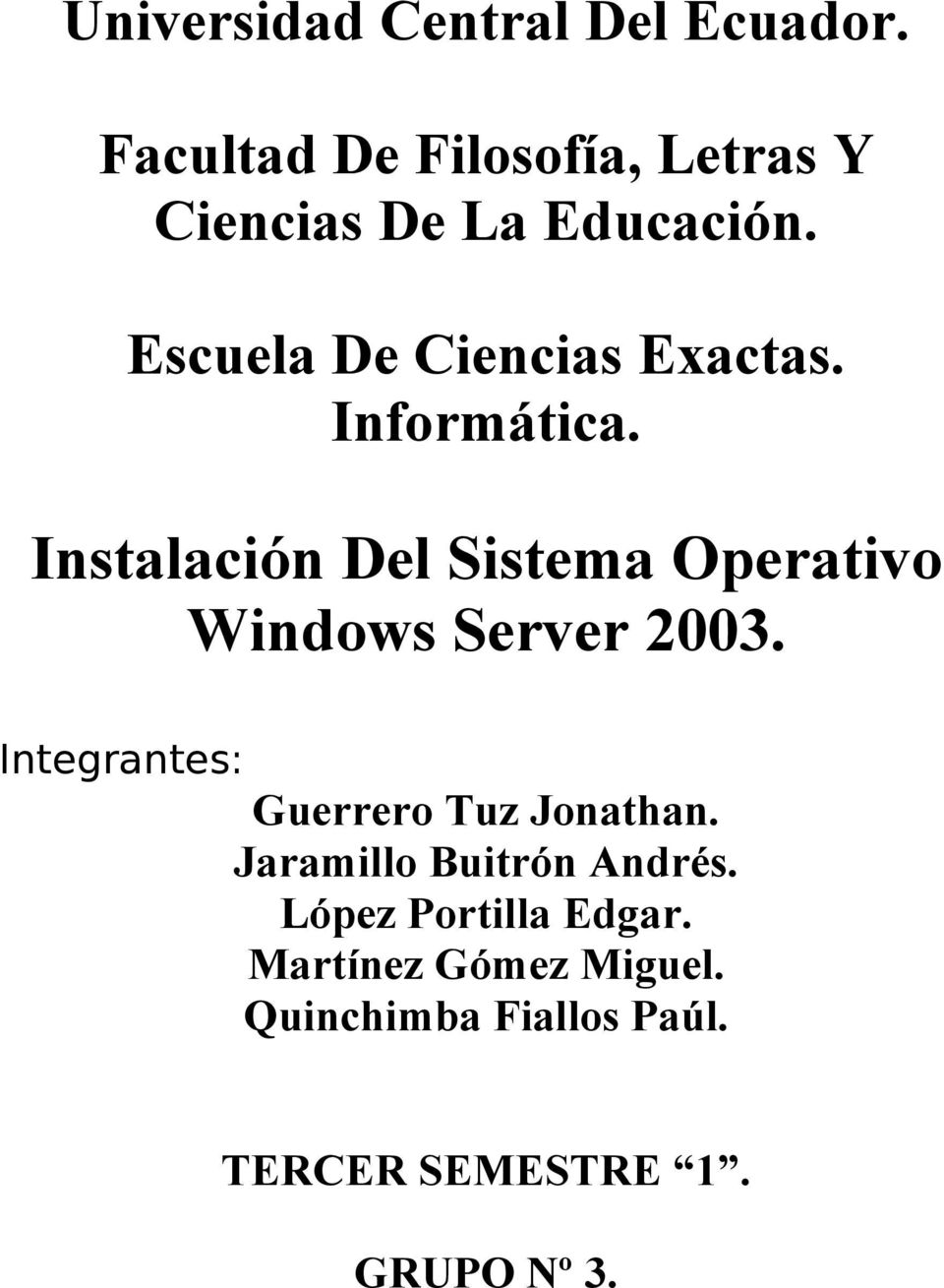 Informática. Instalación Del Sistema Operativo Windows Server 2003.