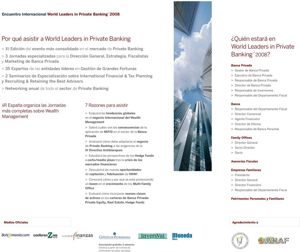 sobre International Financial & Tax Planning y Recruiting & Retaining the Best Advisors > Networking anual de todo el sector de Private Banking Quién estará en World Leaders in Private Banking 2008?