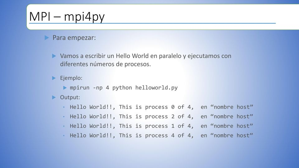 !, This is process 0 of 4, en nombre host Hello World!
