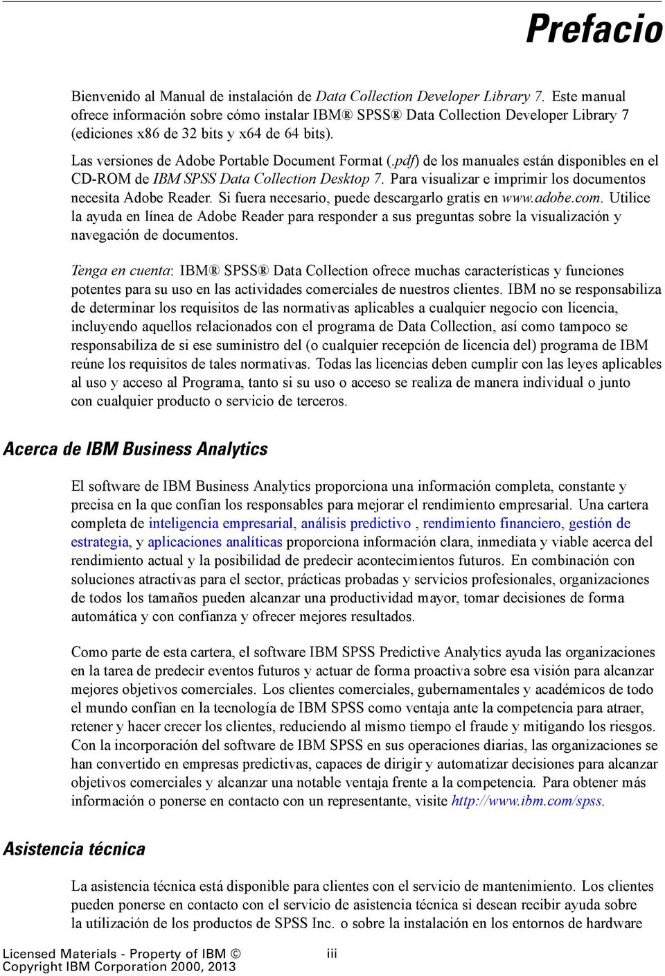 pdf) de los manuales están disponibles en el CD-ROM de IBM SPSS Data Collection Desktop 7. Para visualizar e imprimir los documentos necesita Adobe Reader.