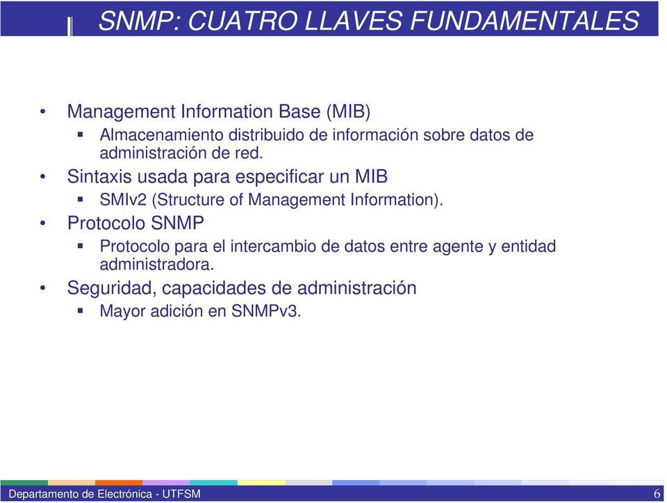 Sintaxis usada para especificar un MIB SMIv2 (Structure of Management Information).