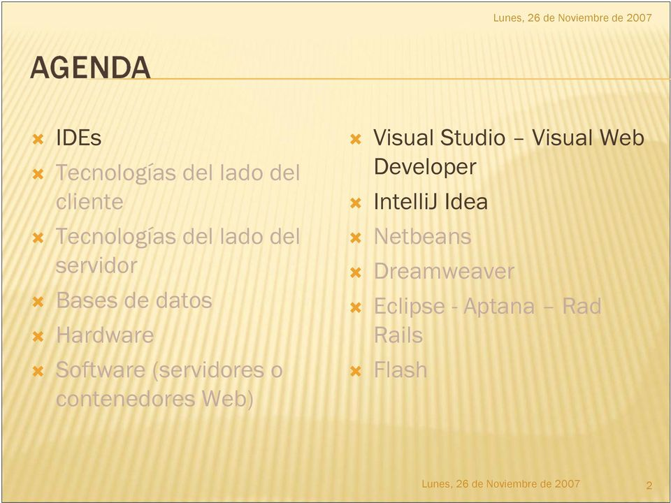 (servidores o contenedores Web) Visual Studio Visual Web Developer IntelliJ