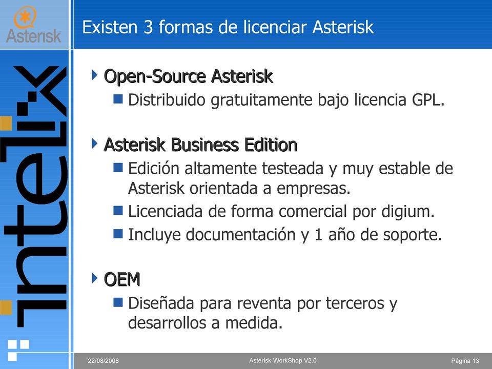 Asterisk Business Edition Edición altamente testeada y muy estable de Asterisk orientada a
