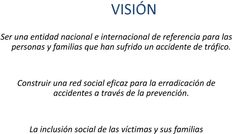 Construir una red social eficaz para la erradicación de accidentes
