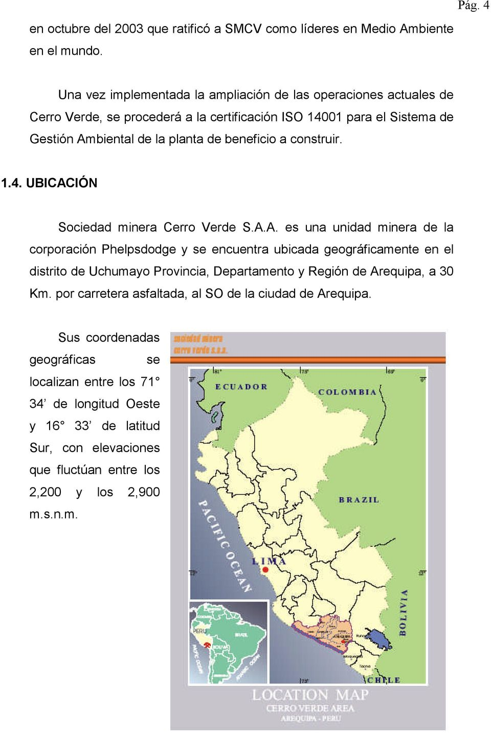 beneficio a construir. 1.4. UBICAC