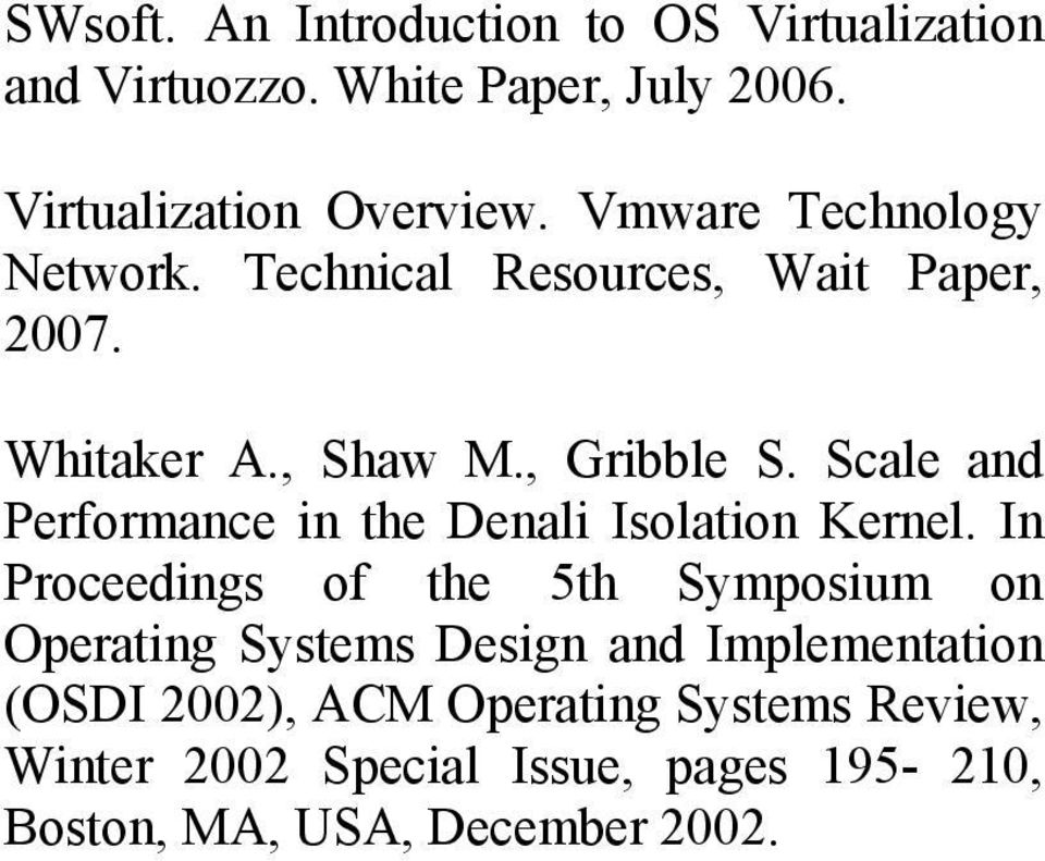 Scale and Performance in the Denali Isolation Kernel.