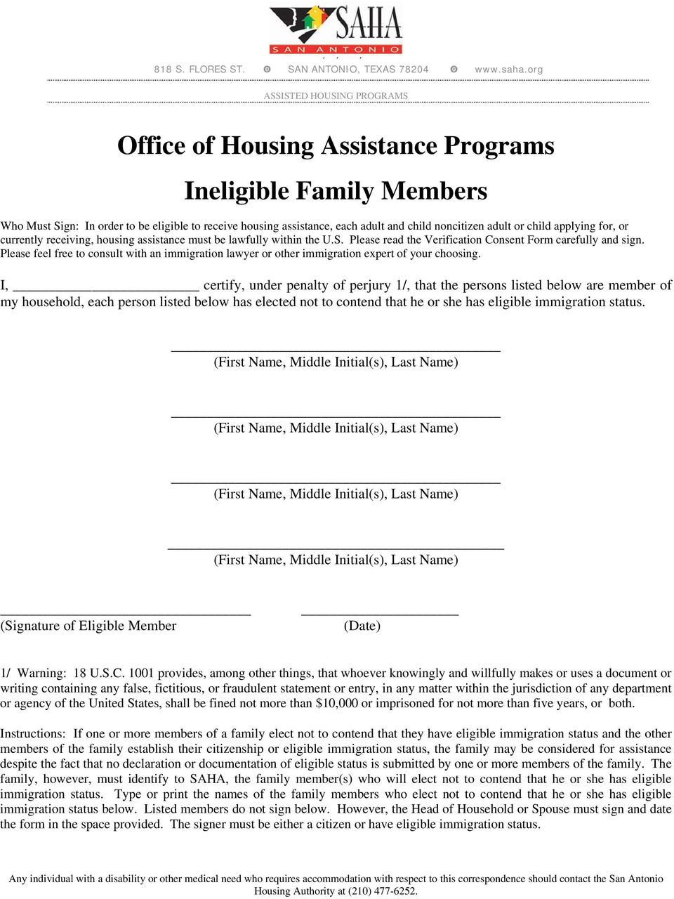 or currently receiving, housing assistance must be lawfully within the U.S. Please read the Verification Consent Form carefully and sign.