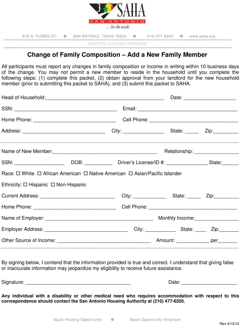 You may not permit a new member to reside in the household until you complete the following steps: (1) complete this packet, (2) obtain approval from your landlord for the new household member (prior